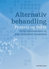 Alternativ behandling - praksis og fakta
